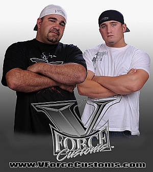 Vinnie and Cody of V-Force Customs